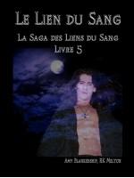Le Lien Du Sang (Les Liens Du Sang-Livre 5)