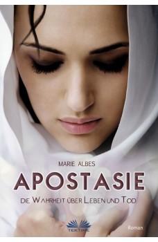 Apostasie-Die Wahrheit Über Leben Und Tod