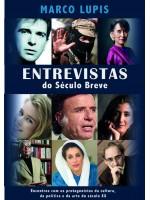 Entrevistas Do Século Breve-Encontros Com Os Protagonistas Da Cultura, Da Política E Da Arte Do Século Xx