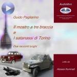 Il mostro a tre braccia e I satanassi di Torino-Due racconti lunghi