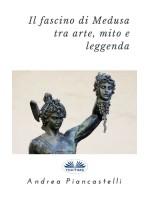 Il fascino di Medusa tra arte, mito e leggenda