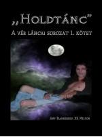 Holdtánc (A Vér Láncai 1. Kötet)