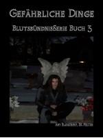 Gefährliche Dinge (Blutsbündnis-Serie Buch 3)