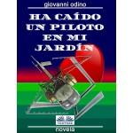 Ha caído un piloto en mi jardín-Amores, crímenes y magia en las colinas del Oltrepò Pavese