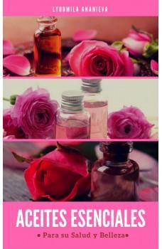 Aceites Esenciales Para Su Salud Y Belleza-Segunda Parte