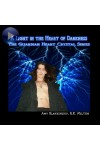 A Light In The Heart Of Darkness-The Guardian Heart Crystal Book 4
