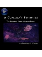A Guardian`s Possession-The Guardian Heart Crystal Book 5