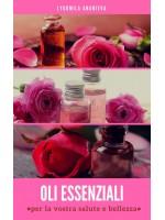 Gli oli essenziali per la vostra salute e bellezza-Parte 2