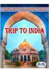 Trip To India-The Ancient Prophecy