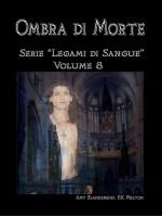 Ombra Di Morte (Legami Di Sangue - Volume 8)