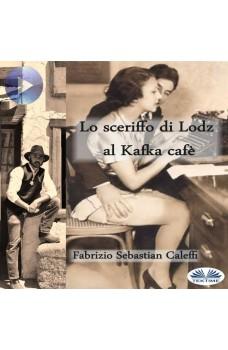 Lo Sceriffo Di Lodz Al Kafka Cafè