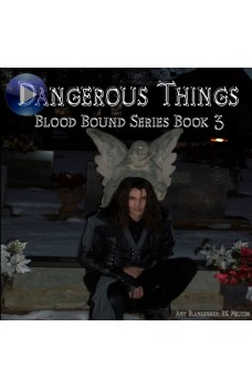 Dangerous Things (Blood Bound Book 3)