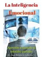 La Inteligencia Emocional-Aprende A Sacarle El Máximo Partido