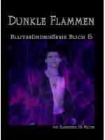 Dunkle Flammen (Blutsbündnis-Serie Buch 6)