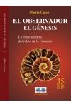 El Observador. El Genesis-La Ciencia Detras Del Relato De La Creacion