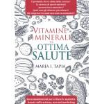 Vitamine e minerali per un`ottima salute-Raccomandazioni per evitare malattie basate sulla scienza e non sul marketing