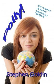 Polly!-Um Romance De Humor, Esperança E Blasfémia