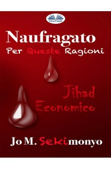 Naufragato: Per Queste Ragioni-Jihad Economico