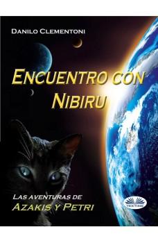 Encuentro Con Nibiru-Las Aventuras De Azakis Y Petri