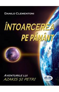 Întoarcerea Pe Pământ-Aventurile Lui Azakis Și Petri