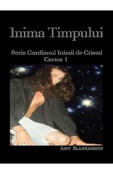 Inima Timpului-Gardianul Inimii De Cristal Cartea 1