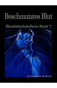 Beschmutztes Blut (Blutsbündnis-Serie Buch 7)