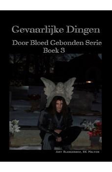 Gevaarlijke Dingen-Door Bloed Gebonden Serie Boek 3