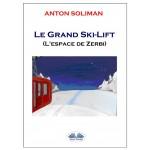Le grand Ski-lift-L`espace de Zerbi