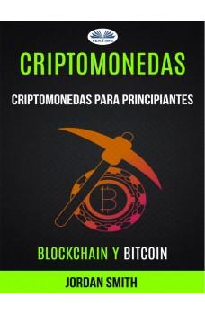Criptomonedas: Criptomonedas Para Principiantes (Blockchain Y Bitcoin)