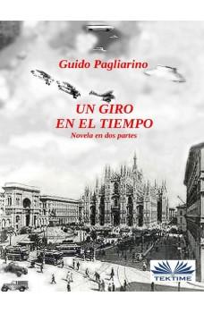 Un Giro En El Tiempo-Novela En Dos Partes