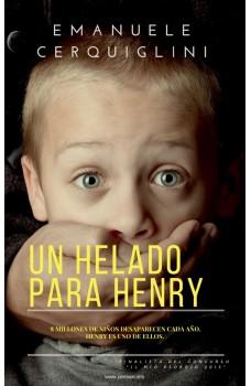 Un Helado Para Henry-8 Millones De Niños Desaparecen Cada Año. Henry Es Uno De Ellos.