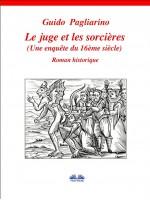 Le Juge Et Les Sorcières-Une Enquête Du 16ème Siècle