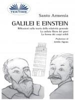Galilei E Einstein-Riflessioni Sulla Teoria Della Relatività Generale - La Caduta Libera Dei Gravi