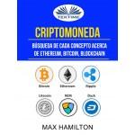 Criptomoneda: Búsqueda De Cada Concepto Acerca De Ethereum, Bitcoin, Blockchain
