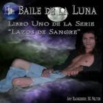 """El Baile De La Luna: Libro Uno Dela Serie """"Lazos De Sangre"""""""