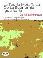 La Teoría Metafísica De La Economía Igualitaria.