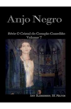 Anjo Negro-Série O Cristal Do Coração Guardião Volume 7