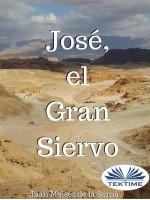 José, El Gran Siervo