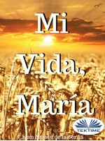 Mi Vida, María