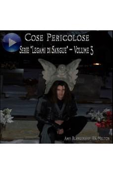 Cose Pericolose (Legami Di Sangue - Volume 3)