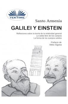 Galilei Y Einstein-Reflexiones Sobre La Teoría De La Relatividad General - La Caída Libre De Los Cuerpos