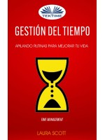 Gestión Del Tiempo: Apilando Rutinas Para Mejorar Tu Vida (Time Management)