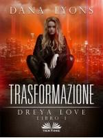 Trasformazione-Dreya Love Libro 1