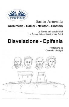 Archimede - Galilei - Newton - Einstein-La Forma Dei Corpi Solidi. La Forma Dei Contenitori Dei Fluidi