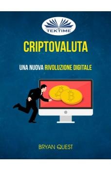 Criptovaluta: Una Nuova Rivoluzione Digitale