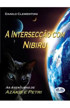 A Intersecção Com Nibiru-As Aventuras De Azakis E Petri