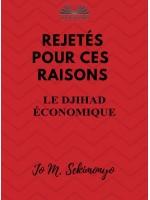 Rejetés : Pour Ces Raisons-Le Djihad Économique