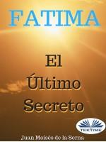 Fátima, El Último Secreto