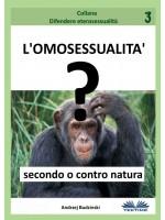 L'omosessualità Secondo O Contro Natura?