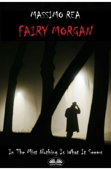 Fairy Morgan-In The Mist Nothing Is What It Seems